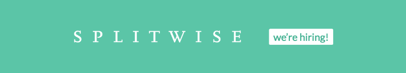 Splitwise Seed Funding – We're Hiring